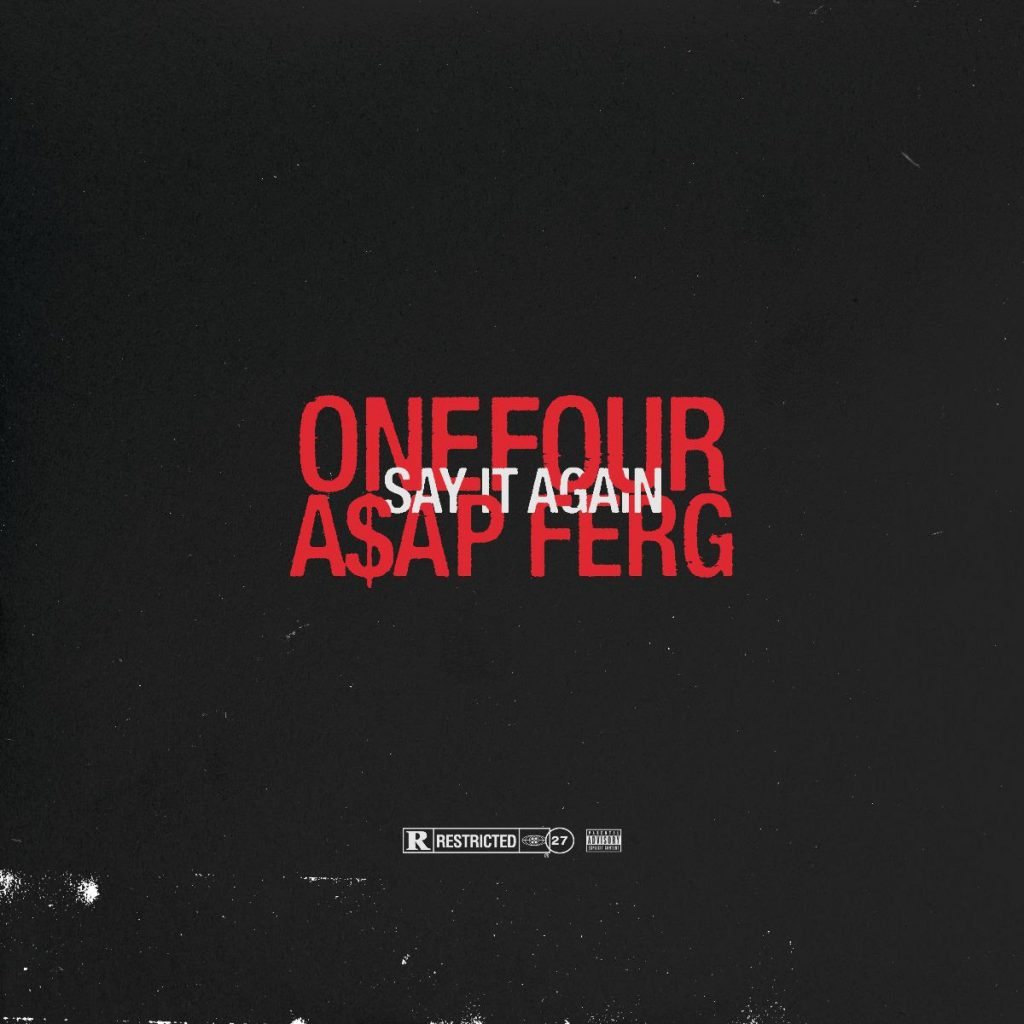 "Artwork for ""Say it Again"" by OneFour and A$AP Ferg"